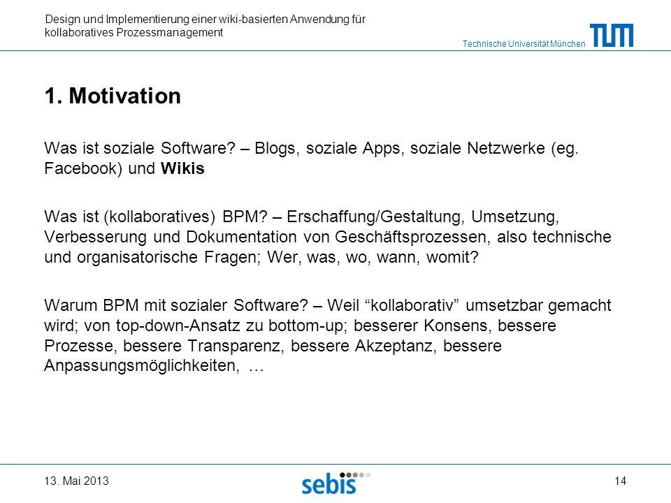 1. Motivation Was ist soziale Software – Blogs, soziale Apps, soziale Netzwerke (eg. Facebook) und Wikis.