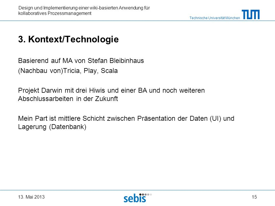 3. Kontext/Technologie Basierend auf MA von Stefan Bleibinhaus