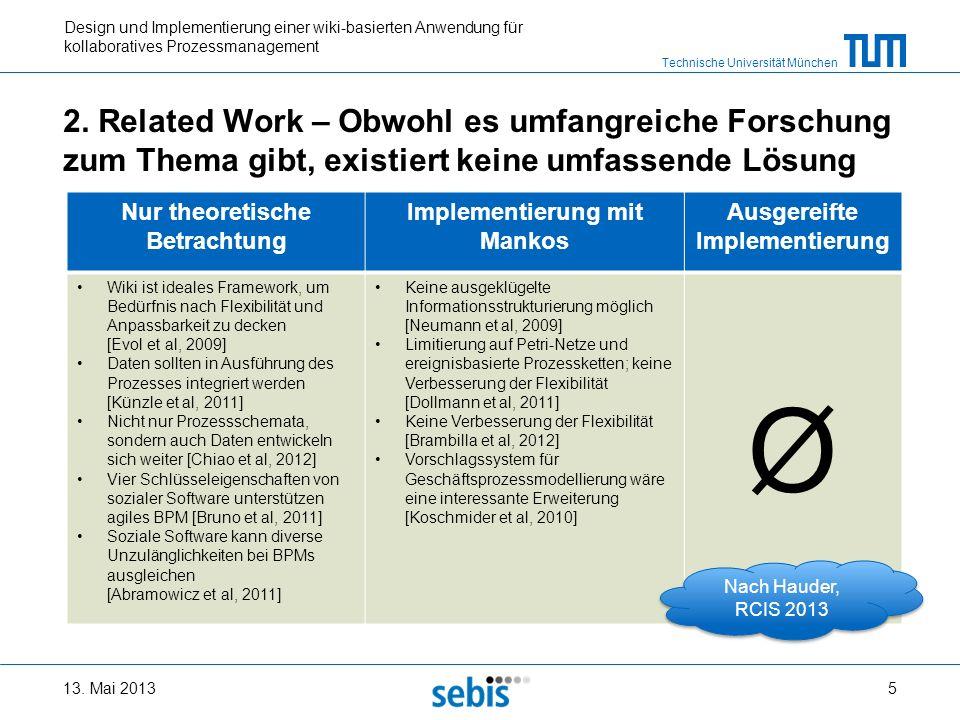 2. Related Work – Obwohl es umfangreiche Forschung zum Thema gibt, existiert keine umfassende Lösung