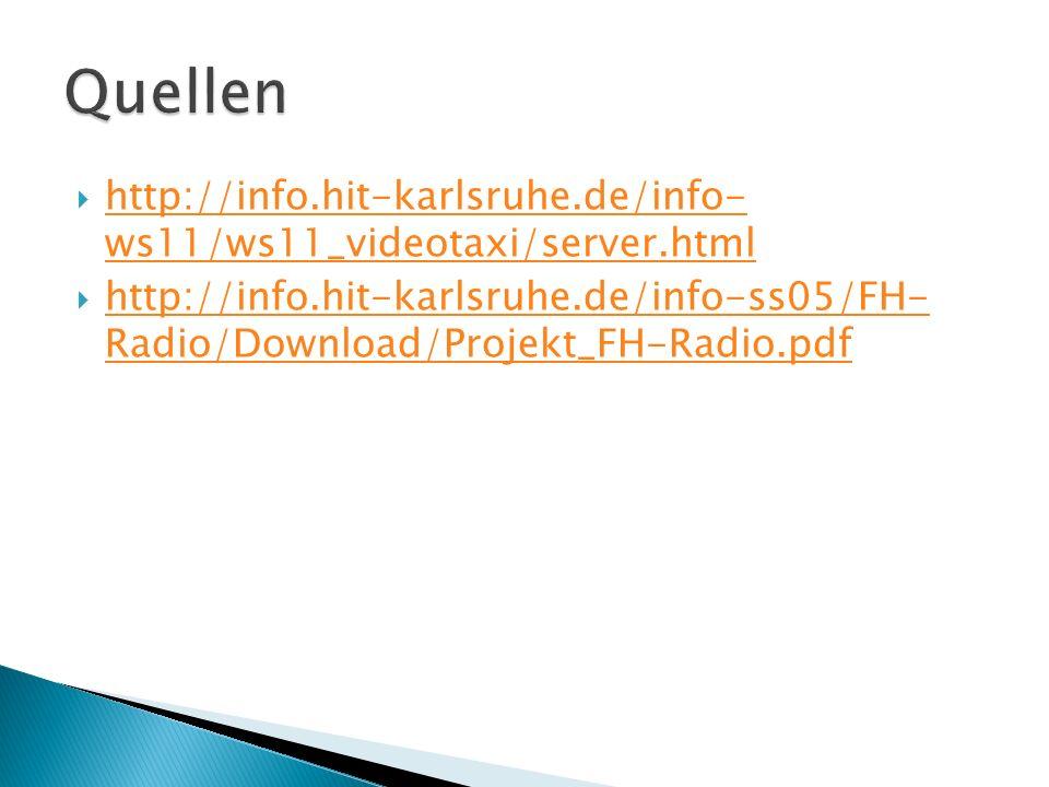 Quellen http://info.hit-karlsruhe.de/info- ws11/ws11_videotaxi/server.html.