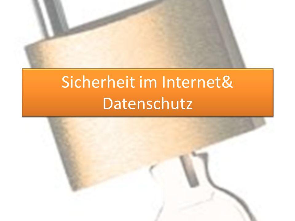 Sicherheit im Internet& Datenschutz