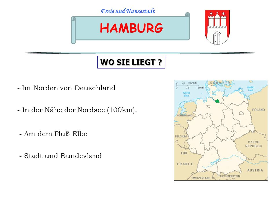 HAMBURG WO SIE LIEGT Freie und Hansestadt - Im Norden von Deuschland