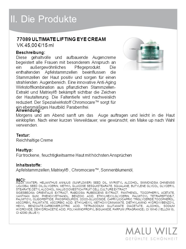 II. Die Produkte 77089 ULTIMATE LIFTING EYE CREAM VK 45,00 €/15 ml