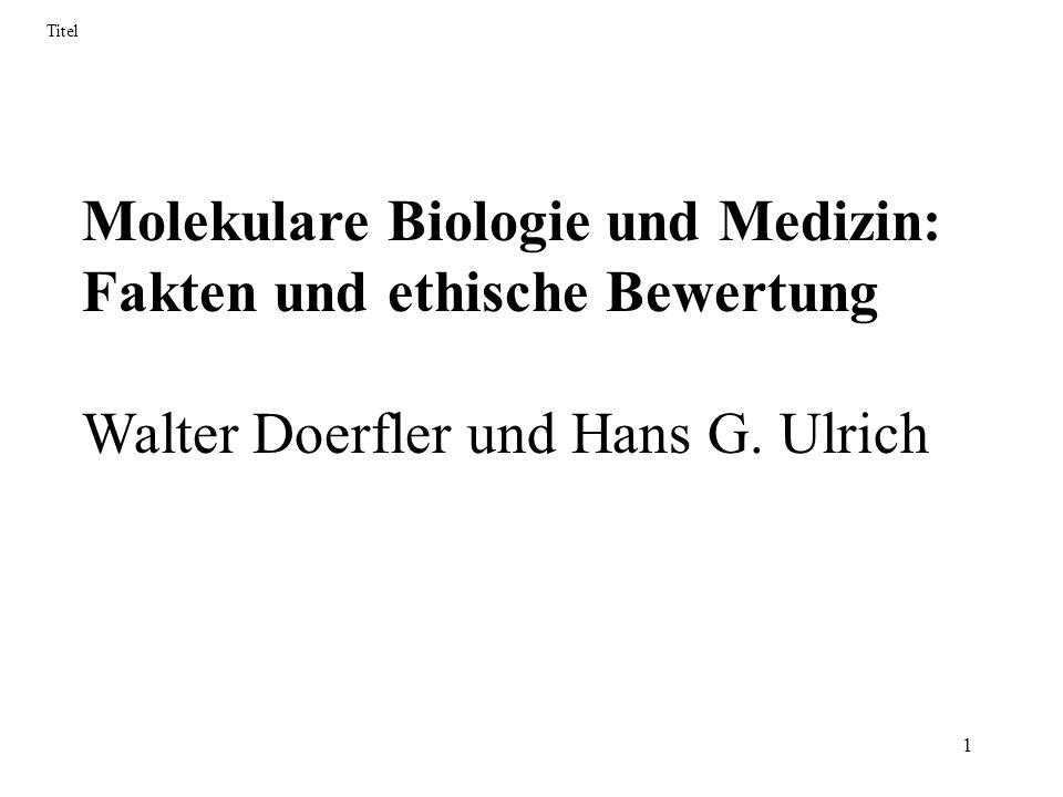 Molekulare Biologie und Medizin: Fakten und ethische Bewertung