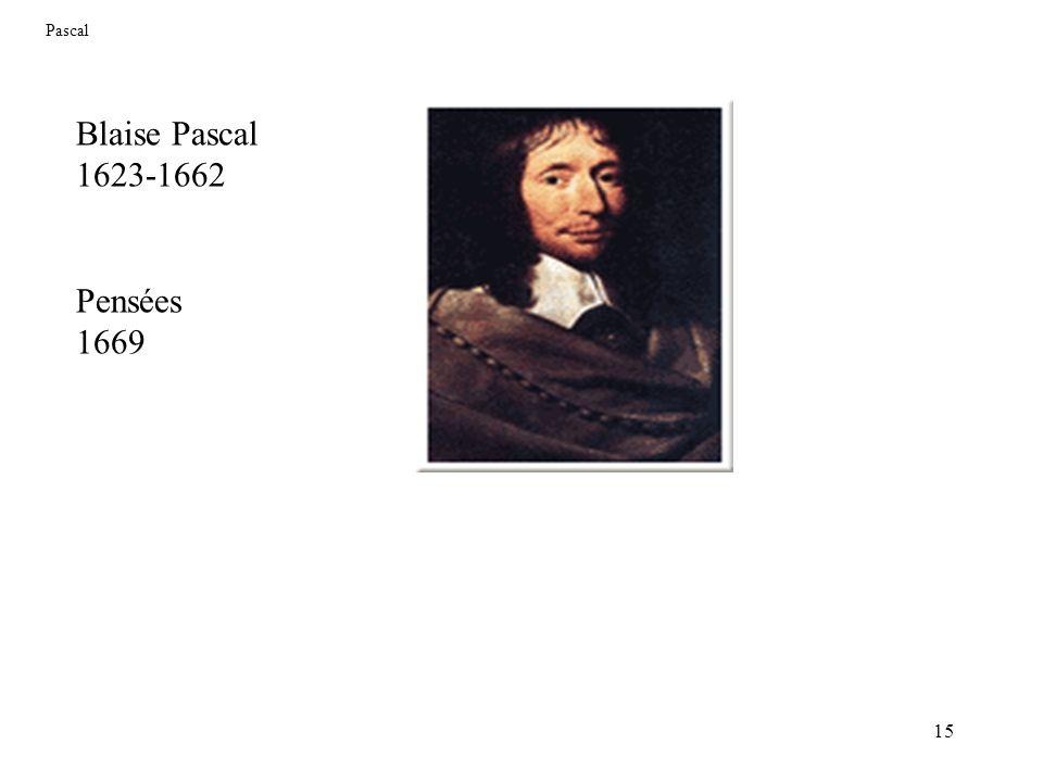 Pascal Blaise Pascal 1623-1662 Pensées 1669