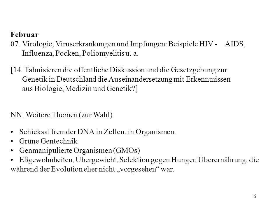 Februar 07. Virologie, Viruserkrankungen und Impfungen: Beispiele HIV - AIDS, Influenza, Pocken, Poliomyelitis u. a.