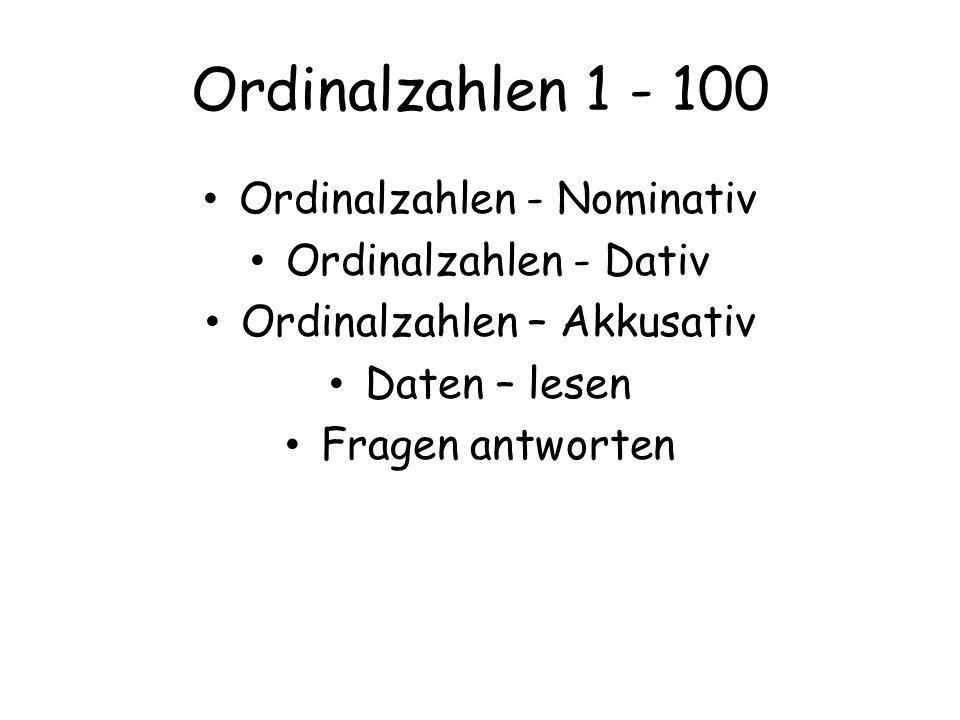 Ordinalzahlen 1 - 100 Ordinalzahlen - Nominativ Ordinalzahlen - Dativ