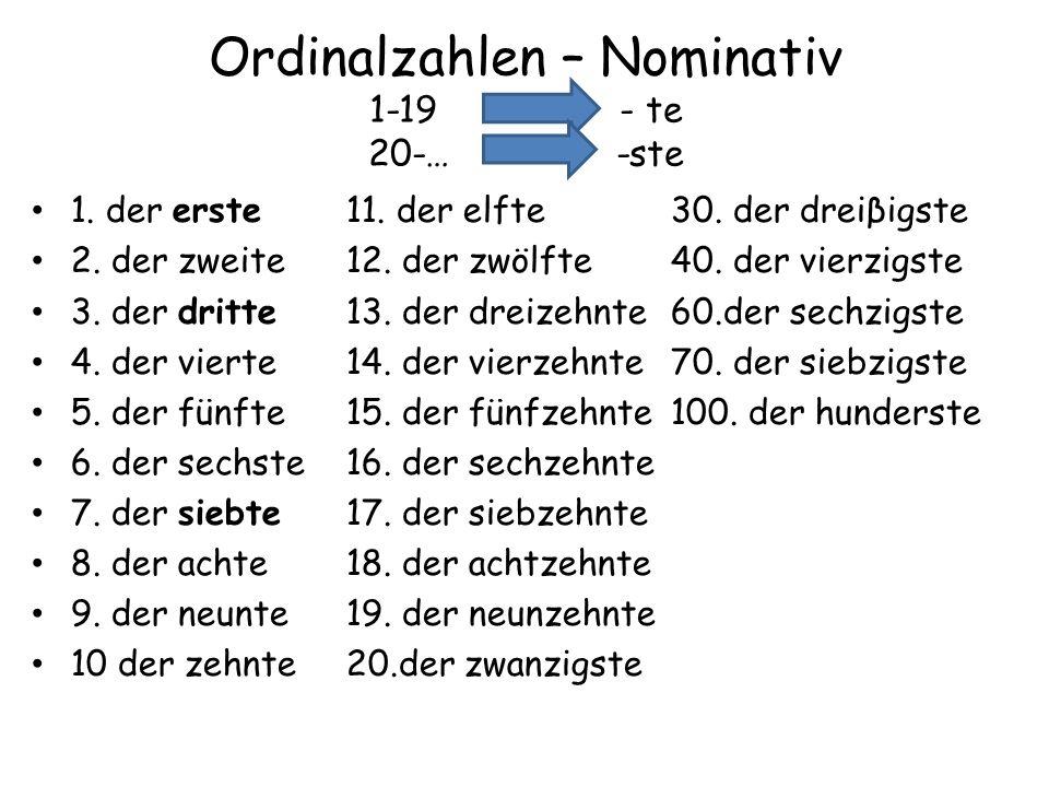 Ordinalzahlen – Nominativ 1-19 – - te 20-… -ste
