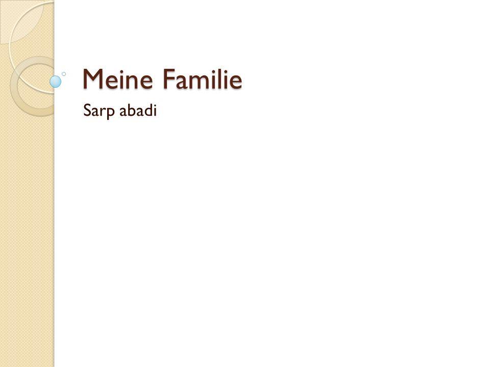 Meine Familie Sarp abadi