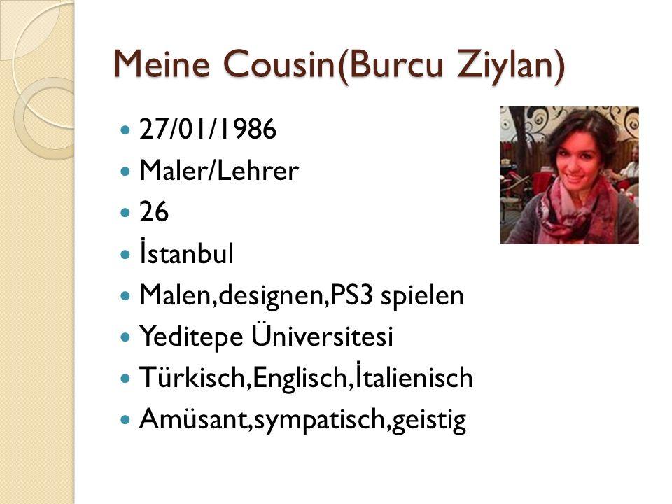 Meine Cousin(Burcu Ziylan)