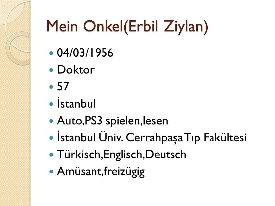 Mein Onkel(Erbil Ziylan)