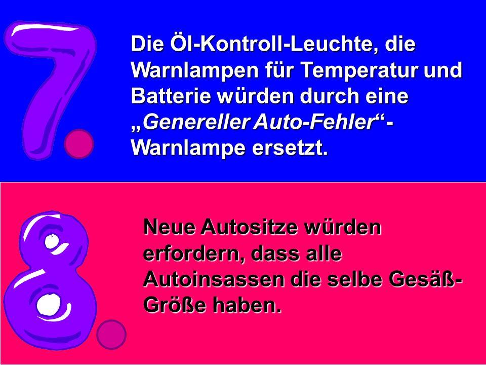 """Die Öl-Kontroll-Leuchte, die Warnlampen für Temperatur und Batterie würden durch eine """"Genereller Auto-Fehler -Warnlampe ersetzt."""