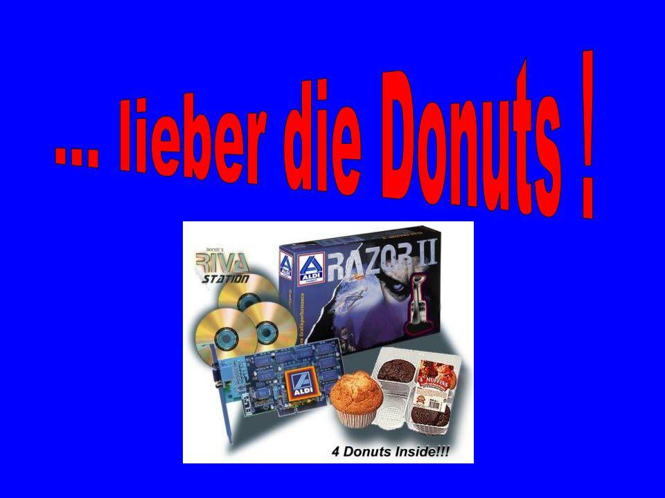 ... lieber die Donuts !