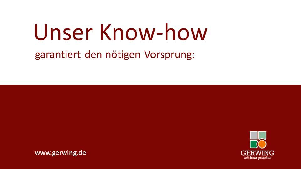 Unser Know-how garantiert den nötigen Vorsprung: www.gerwing.de