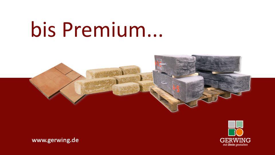 bis Premium... www.gerwing.de
