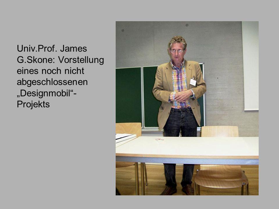 """Univ.Prof. James G.Skone: Vorstellung eines noch nicht abgeschlossenen """"Designmobil -Projekts"""