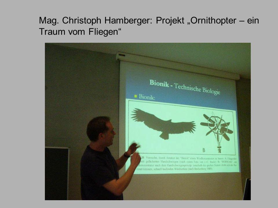 """Mag. Christoph Hamberger: Projekt """"Ornithopter – ein Traum vom Fliegen"""