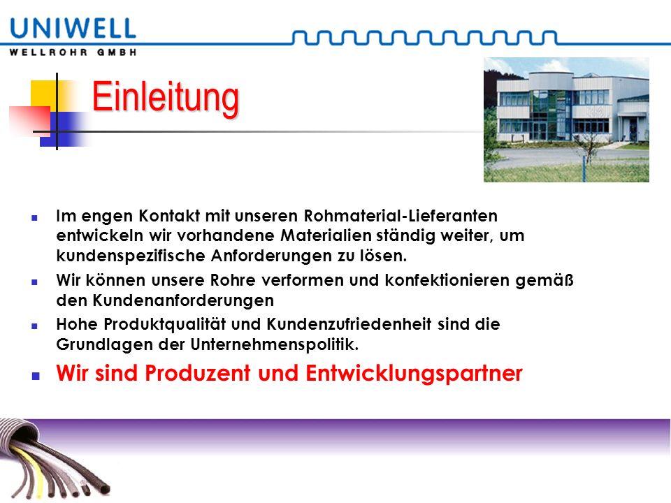 Einleitung Wir sind Produzent und Entwicklungspartner