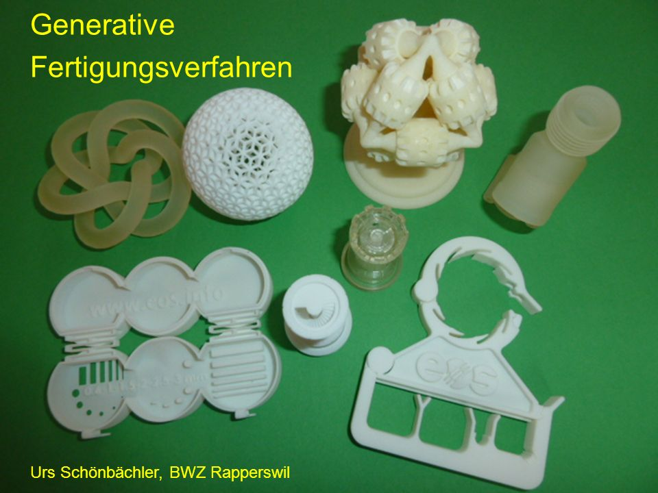 Generative Fertigungsverfahren Urs Schönbächler, BWZ Rapperswil
