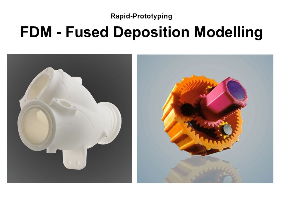FDM - Fused Deposition Modelling