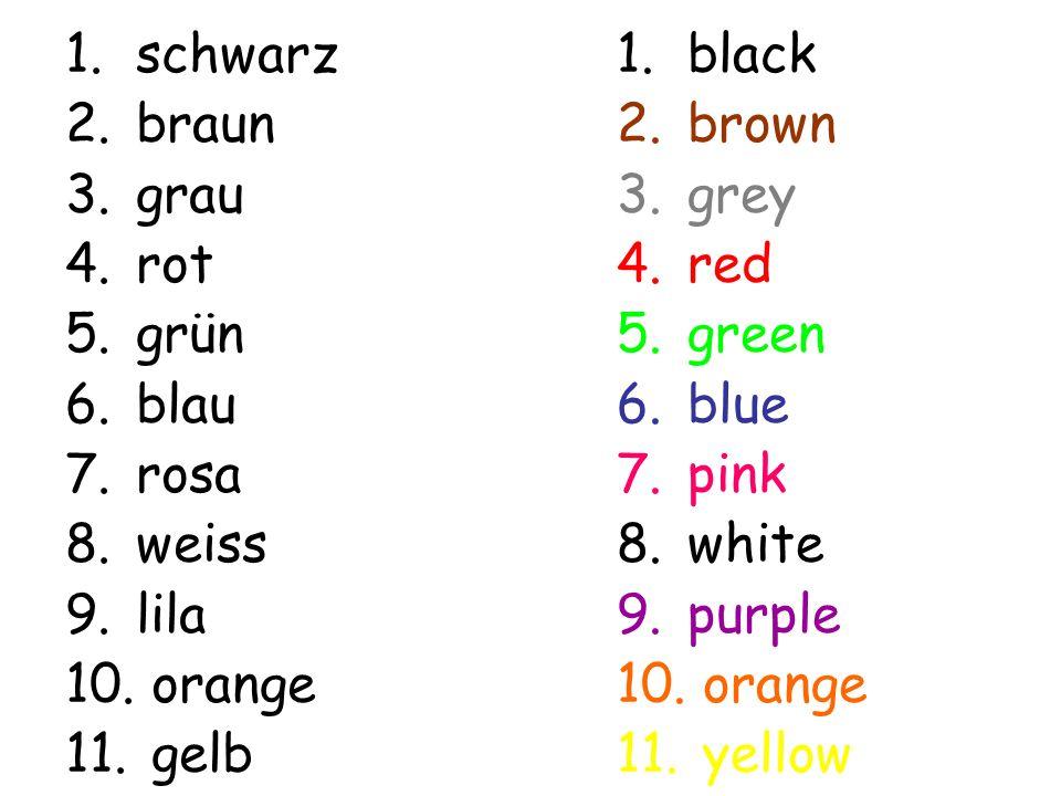 schwarz braun. grau. rot. grün. blau. rosa. weiss. lila. orange. gelb. black. brown. grey.