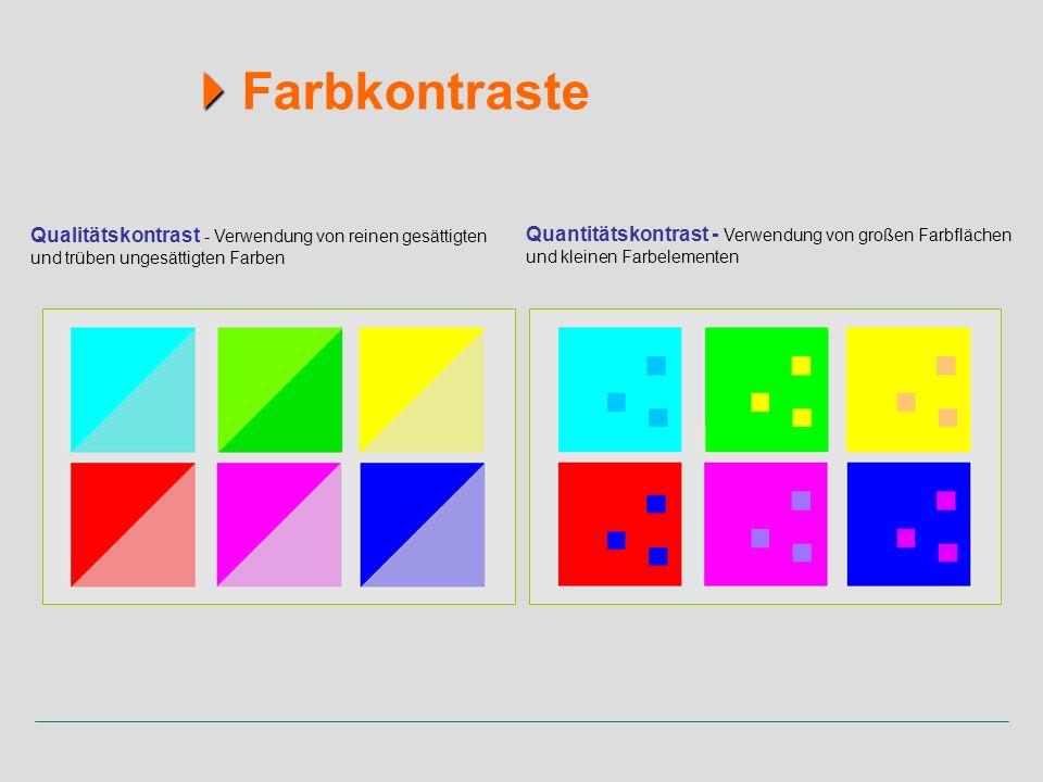  Farbkontraste Qualitätskontrast - Verwendung von reinen gesättigten und trüben ungesättigten Farben.