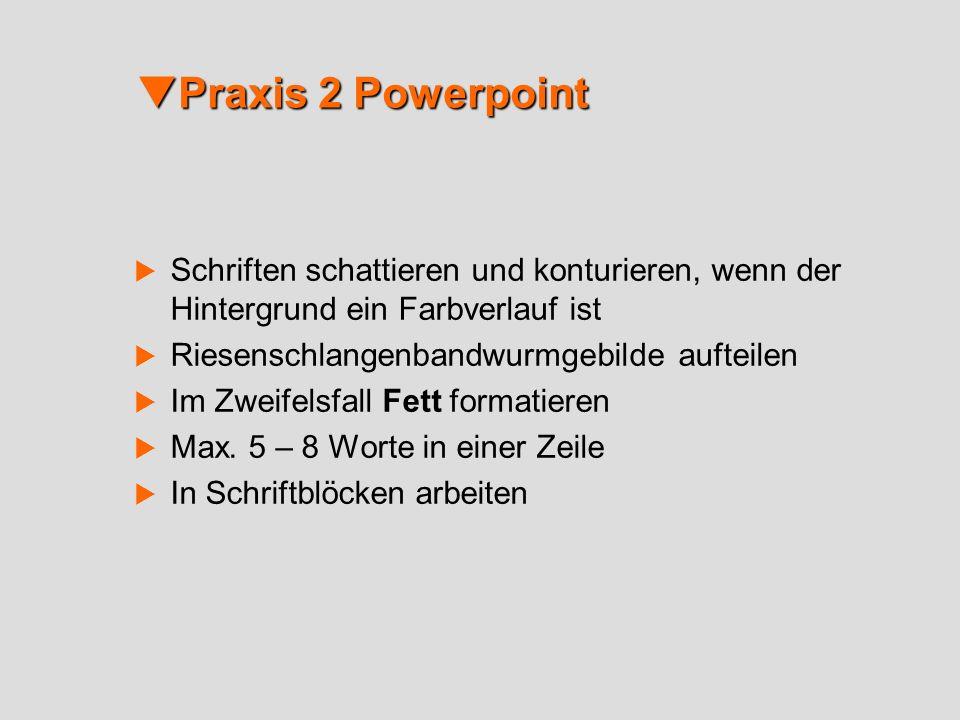 Praxis 2 Powerpoint Schriften schattieren und konturieren, wenn der Hintergrund ein Farbverlauf ist.