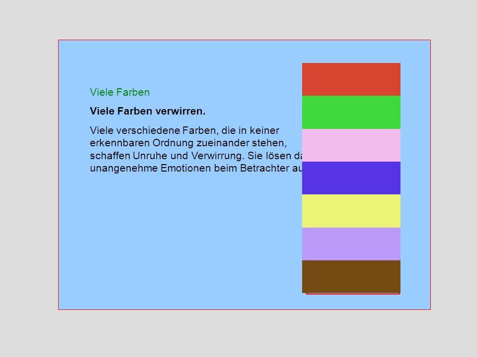 Viele Farben Viele Farben verwirren.