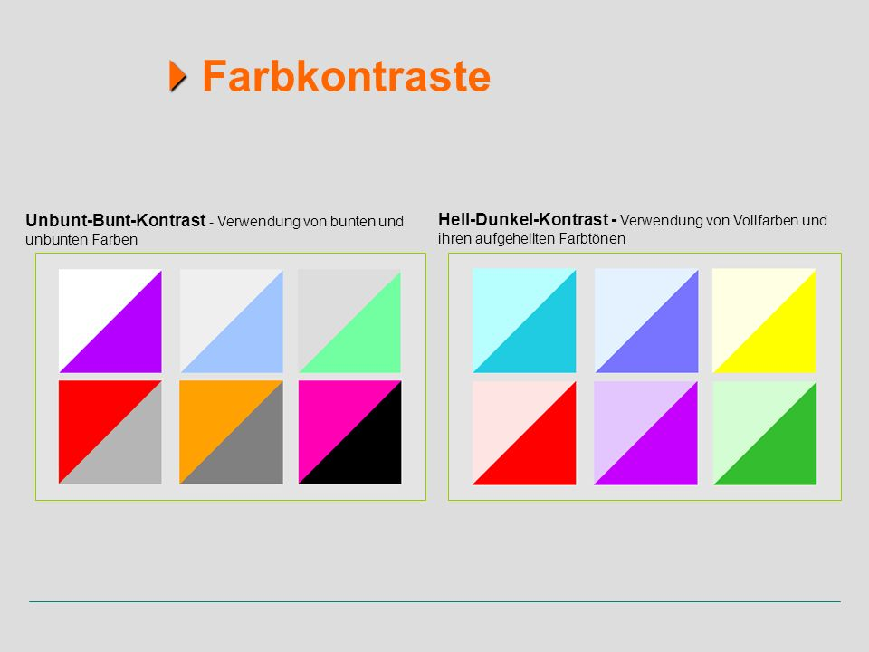  Farbkontraste Unbunt-Bunt-Kontrast - Verwendung von bunten und unbunten Farben.