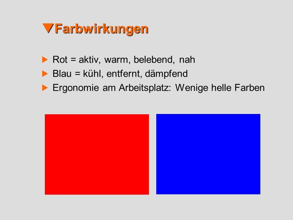 Farbwirkungen Rot = aktiv, warm, belebend, nah