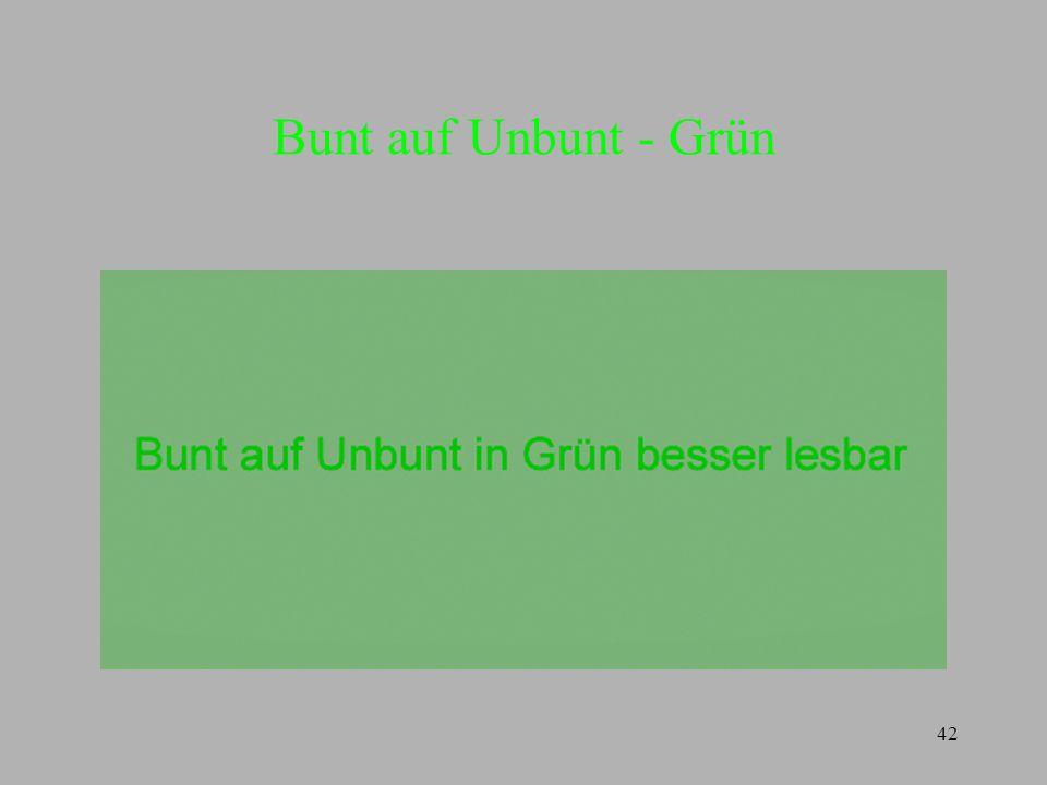 Bunt auf Unbunt - Grün