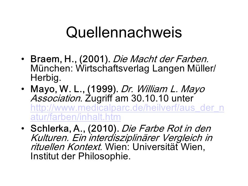Quellennachweis Braem, H., (2001). Die Macht der Farben. München: Wirtschaftsverlag Langen Müller/ Herbig.