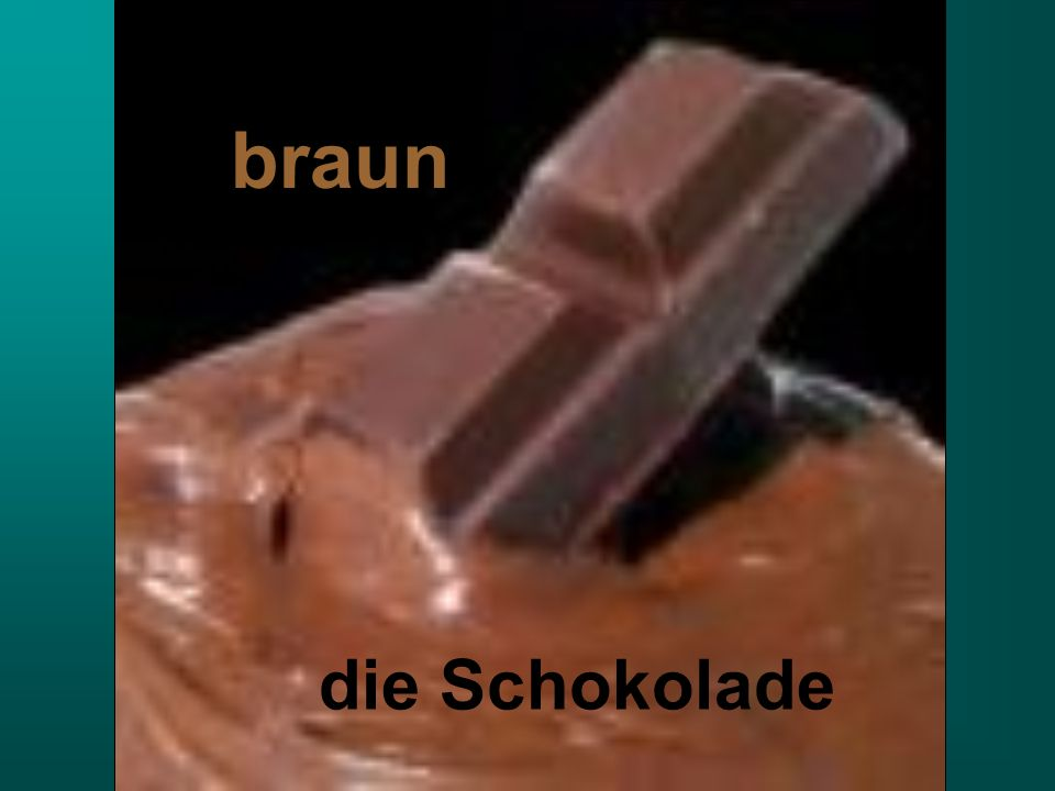 die braun die Schokolade