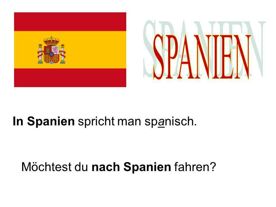SPANIEN In Spanien spricht man spanisch.