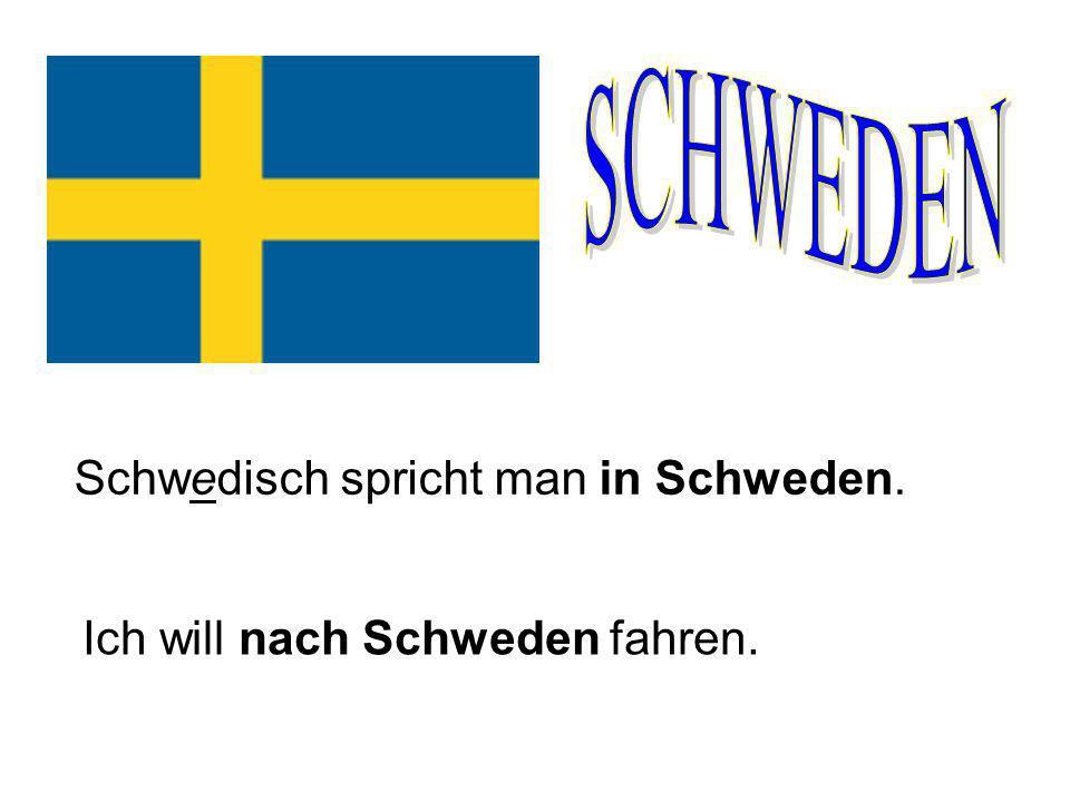 SCHWEDEN Schwedisch spricht man in Schweden.