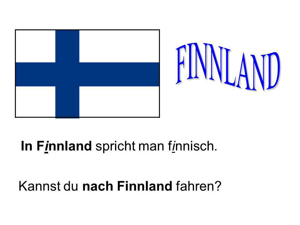 FINNLAND In Finnland spricht man finnisch.