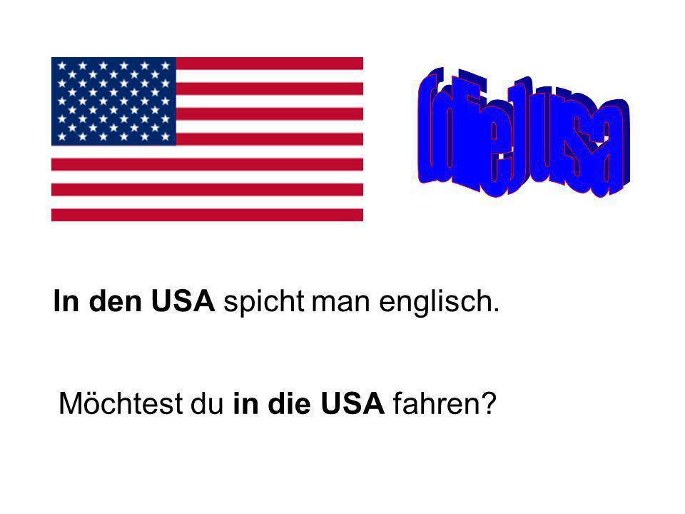(die) usa In den USA spicht man englisch.
