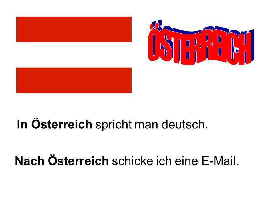 ÖSTERREICH In Österreich spricht man deutsch.