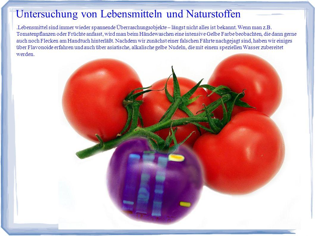 Untersuchung von Lebensmitteln und Naturstoffen