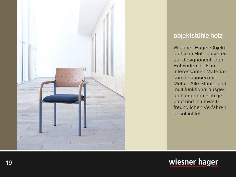 objektstühle holz Wiesner-Hager Objekt-stühle in Holz basieren auf designorientierten Entwürfen, teils in interessanten Material-kombinationen mit Metall.