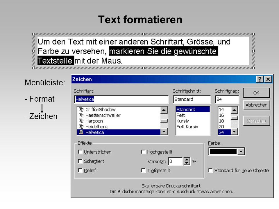 Text formatieren Menüleiste: - Format - Zeichen