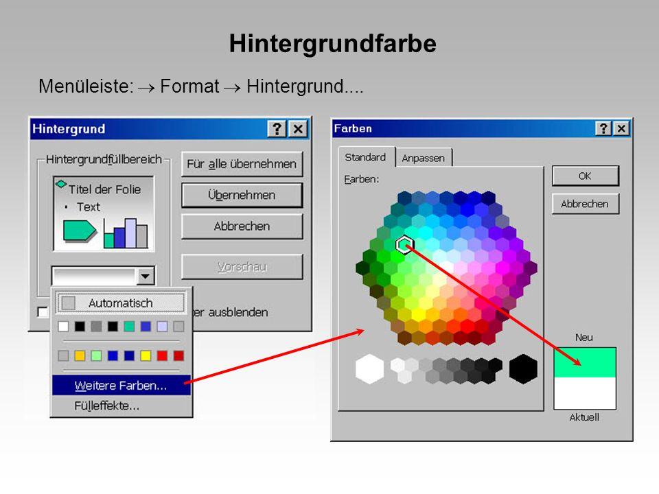 Hintergrundfarbe Menüleiste:  Format  Hintergrund....