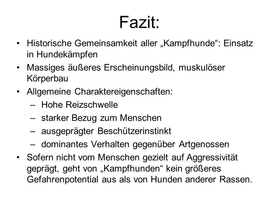 """Fazit: Historische Gemeinsamkeit aller """"Kampfhunde : Einsatz in Hundekämpfen. Massiges äußeres Erscheinungsbild, muskulöser Körperbau."""