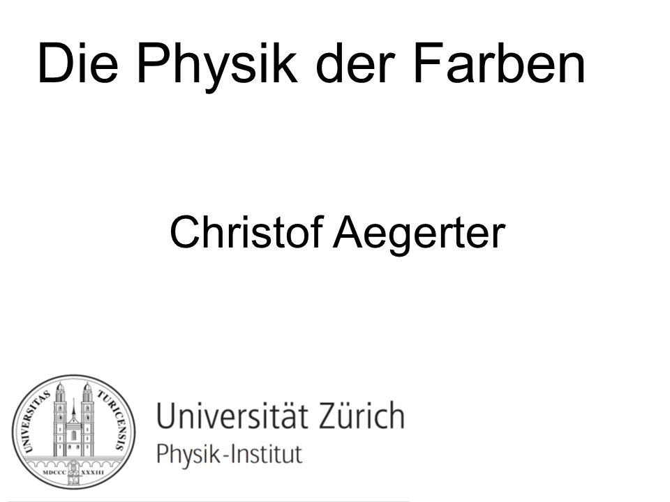 Die Physik der Farben Christof Aegerter
