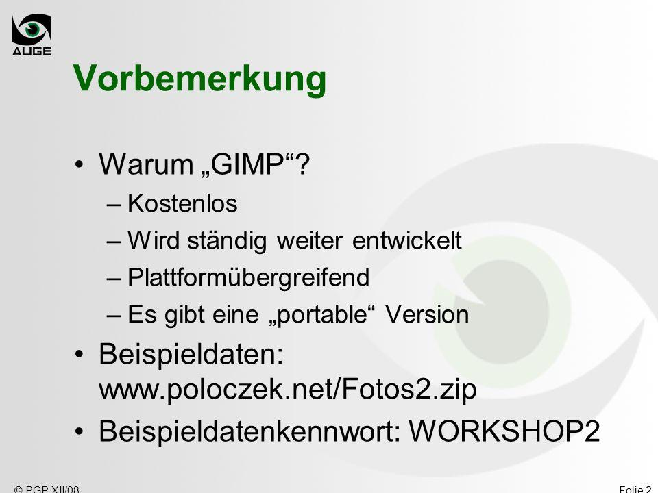 """Vorbemerkung Warum """"GIMP Beispieldaten: www.poloczek.net/Fotos2.zip"""
