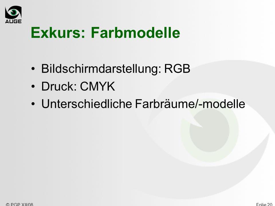 Exkurs: Farbmodelle Bildschirmdarstellung: RGB Druck: CMYK
