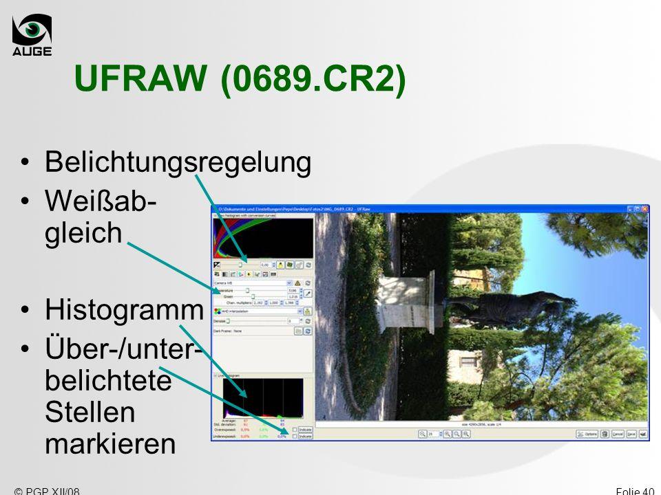 UFRAW (0689.CR2) Belichtungsregelung Weißab- gleich Histogramm