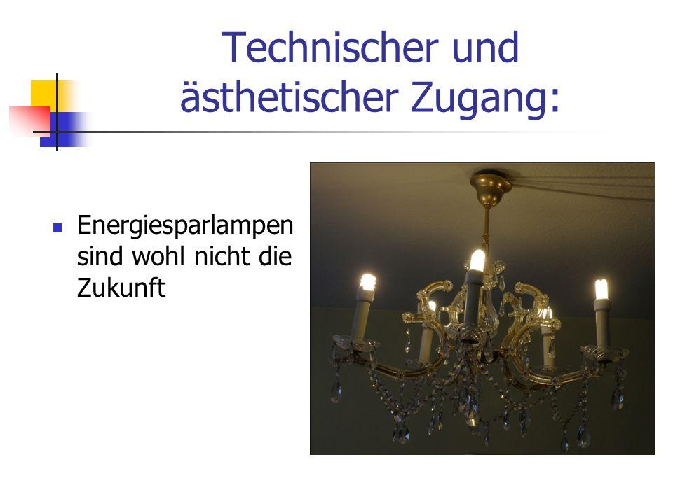 Technischer und ästhetischer Zugang: