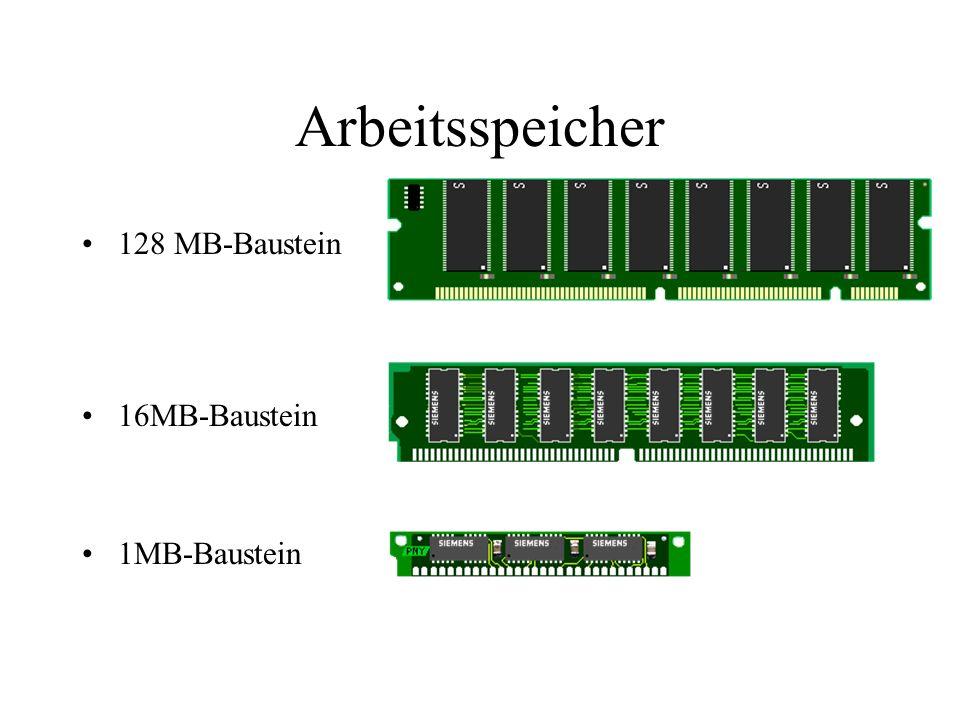 Arbeitsspeicher 128 MB-Baustein 16MB-Baustein 1MB-Baustein