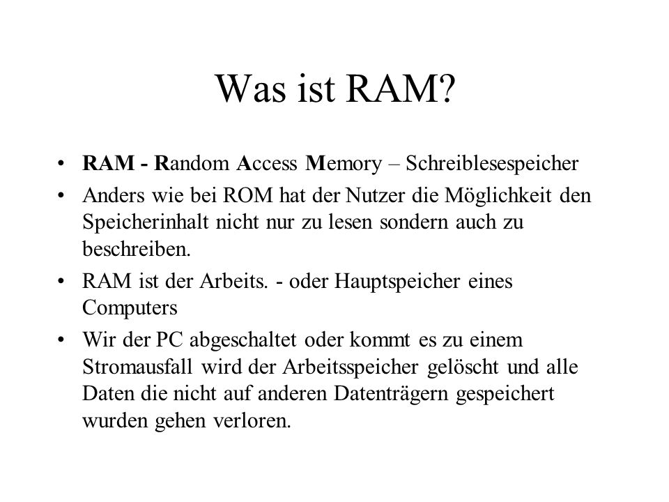 Was ist RAM RAM - Random Access Memory – Schreiblesespeicher